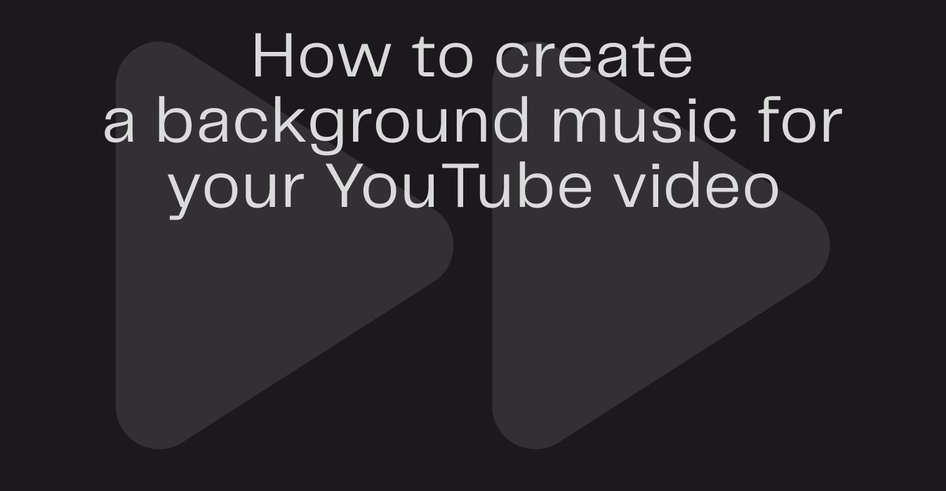 How to Make Background Music for YouTube Videos