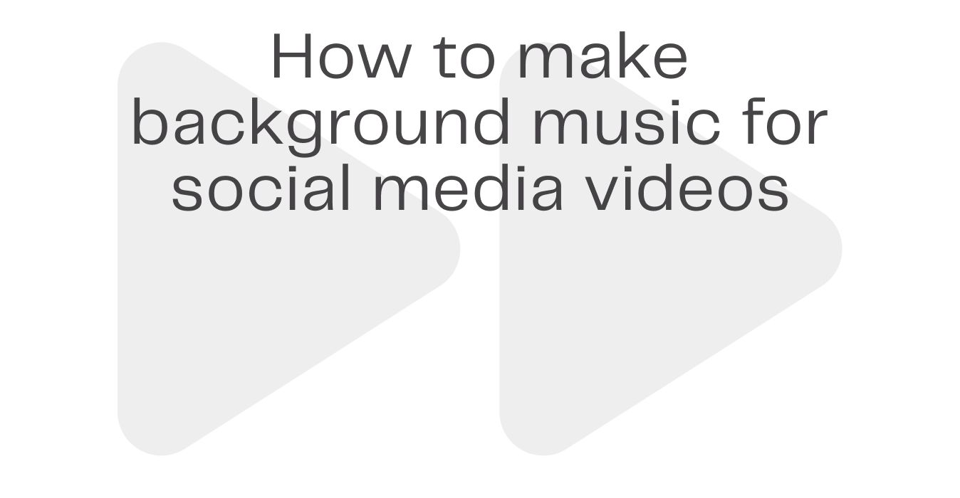 How to Make Background Music for Social Media Videos